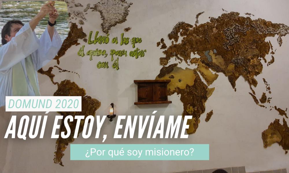 """""""Aquí estoy, envíame"""": ¿Por qué soy misionero?"""